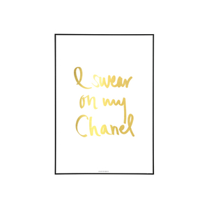 "Poster "" I swear on my chanel"" (guld)"