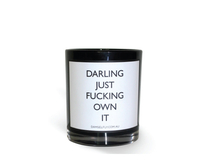 Candle -  Darling Just Fucking Own It (Large)
